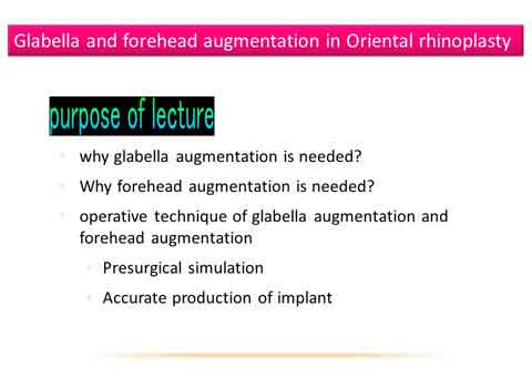 Glabella and forehead augmentation in Oriental rhinoplasty